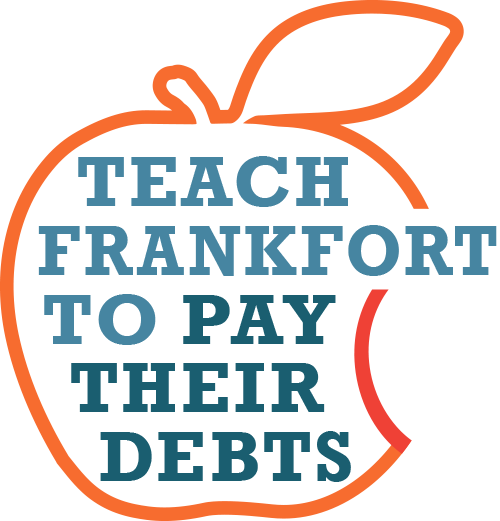 Teach Frankfort to Pay Their Debts