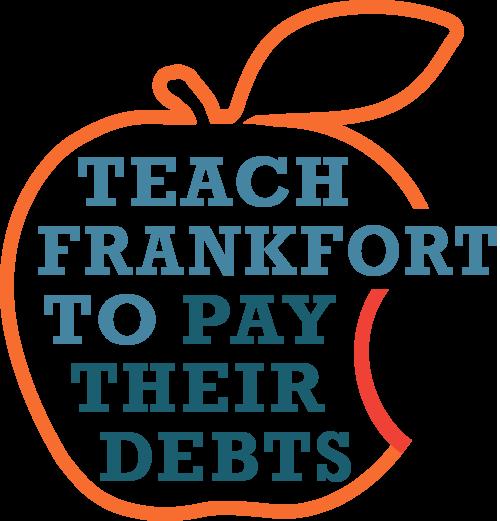 Teach Frankfort to Pay Their Debts